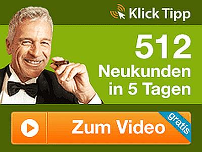 Klick-Tipp, weiter zum Video 512 Neukunden in 5 Tagen